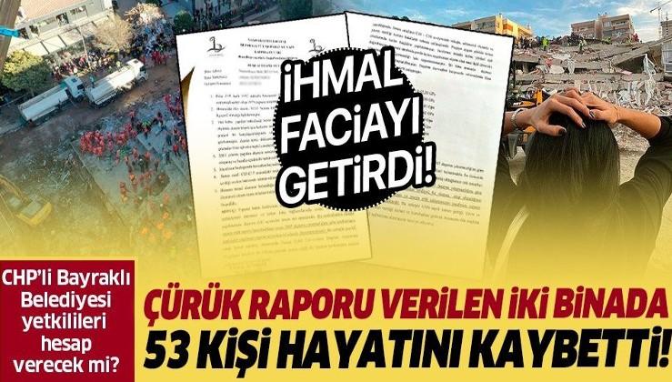 Çürük raporu verdikleri iki binada 53 kişi hayatını kaybetti: CHP'li Bayraklı Belediyesi yetkilileri hesap verecek mi?