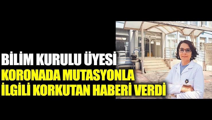 Bilim Kurulu Üyesi Serap Şimşek Yavuz koronada mutasyonla ilgili korkutan haberi verdi