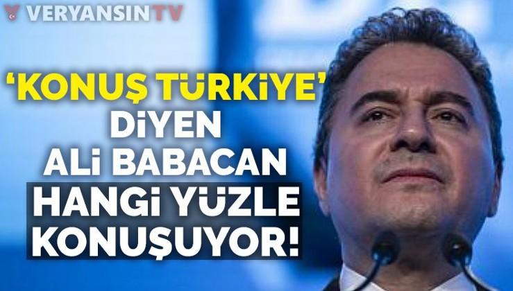 'Konuş Türkiye' diyen Babacan'a: Kumpas davaları sırasında hangi gezegendeydin?