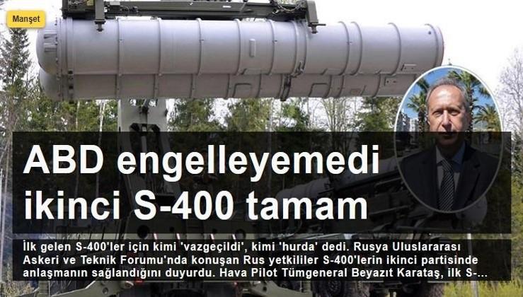 ABD engelleyemedi ikinci S-400 tamam