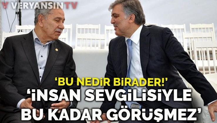 Sabah yazarı: Sayın Gül'ü ve Arınç'ı suçlamak istemiyorum ama bu nedir birader!