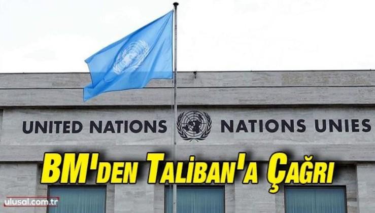 Birleşmiş Milletler'den Taliban'a çağrı