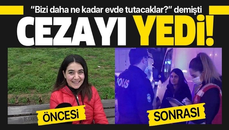 """""""Bizi nereye kadar evde tutacaklar"""" demişti! 3 bin lira cezayı yedi."""