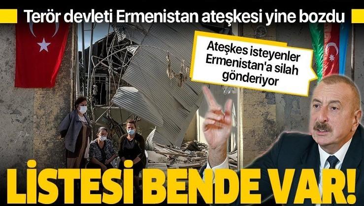 Son dakika: Ermenistan insanı ateşkesi bir kez daha ihlal etti! Aliyev: Silah gönderenlerin listesi bende var
