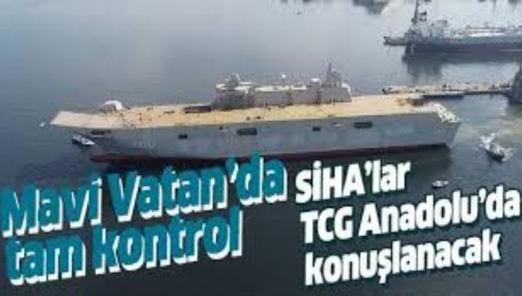 TCG Anadolu'da yerli İHA ve SİHA'lar görev yapacak