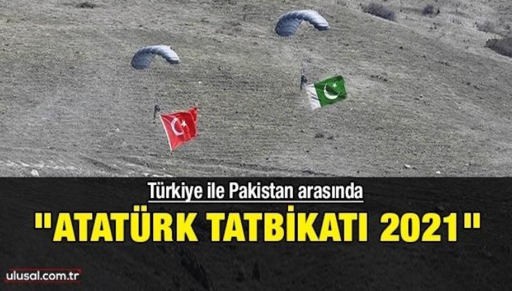 """Türkiye ile Pakistan arasında """"Atatürk Tatbikatı 2021"""""""