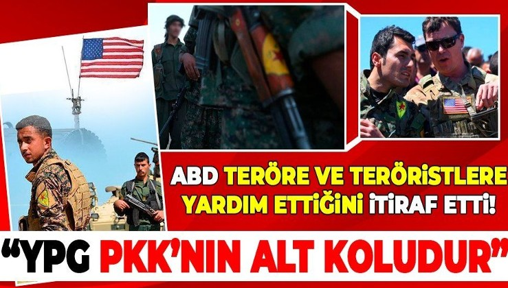 ABD Adalet Bakanlığı'ndan itiraf gibi YPG açıklaması: ABD'nin terör örgütü olarak tanıdığı PKK'nın alt koludur