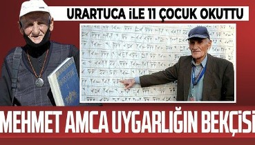 Vanlı Mehmet Dede, Urartu Uygarlığı'na ait kalede 58 yıl önce bekçi oldu: Urartuca'yı okuyup yazan kişi olmayı başardı