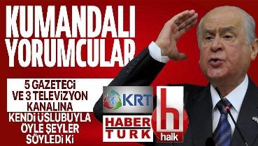 SON DAKİKA: MHP Genel Başkanı Devlet Bahçeli'den Habertürk Halk TV KRT ile İsmail Saymaz Mustafa Balbay Veyis Ateş Deniz Zeyrek İbrahim Uslu'ya sert tepki