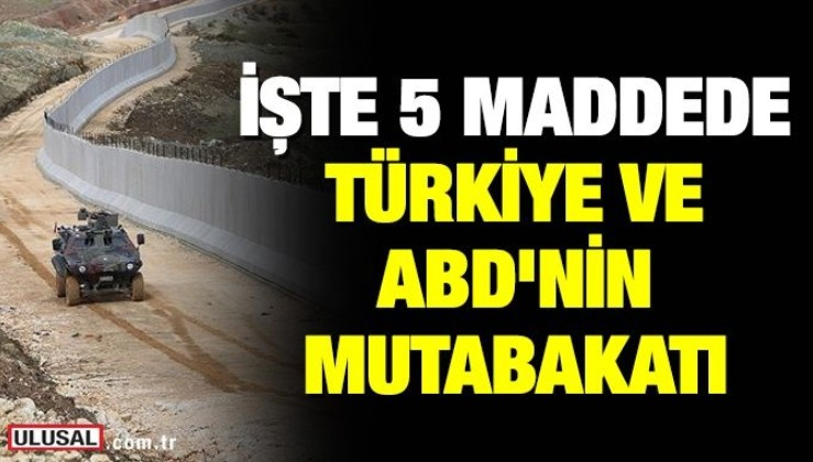 İşte 5 maddede Türkiye ve ABD'nin mutabakatı
