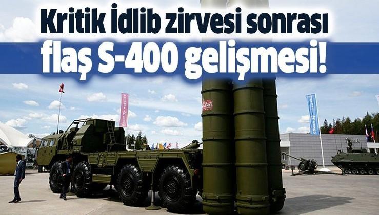 İdlib zirvesinin ardından flaş S-400 gelişmesi!