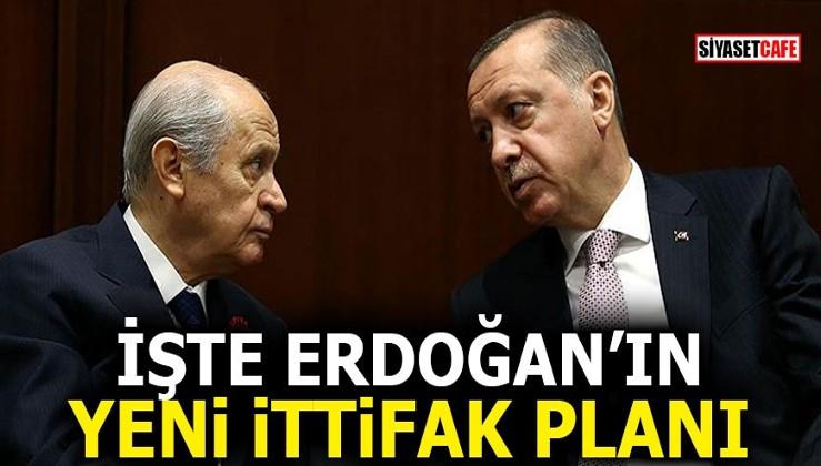 İşte Erdoğan'ın yeni ittifak planı