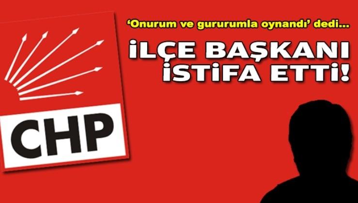 CHP İzmir'de ilçe başkanı istifa etti: Onurum ve gururumla oynandı!