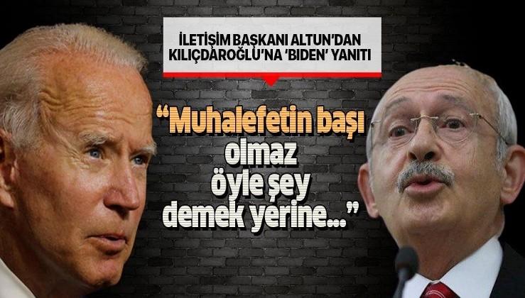 """Kemal Kılıçdaroğlu'na """"Joe Biden"""" yanıtı: 'Esefle kınıyorum'"""