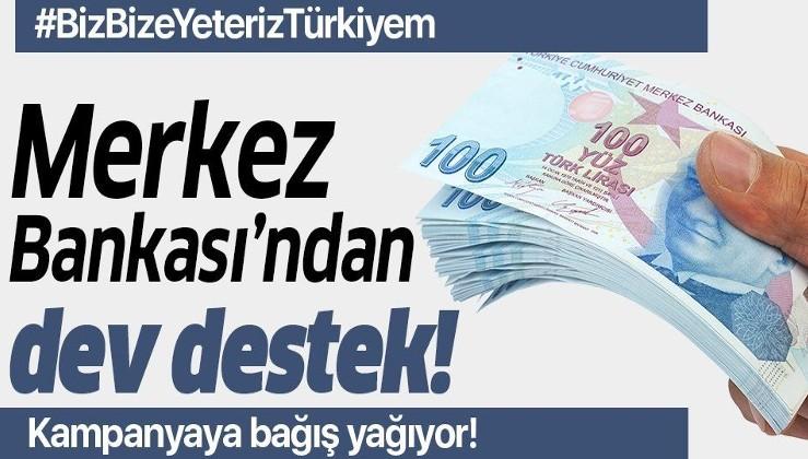 Son dakika: Merkez Bankası'ndan Milli Dayanışma Kampanyası'na 100 milyon TL'lik destek!