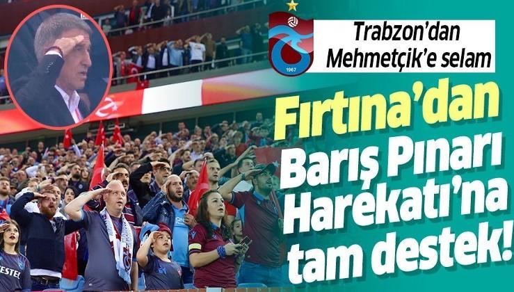Trabzonspor'dan Barış Pınarı Harekatı'na Gazi Mustafa Kemal Atatürk'lü destek!