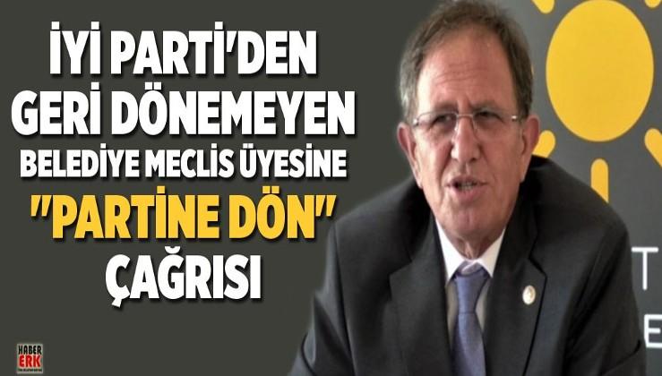 """İYİ Parti'den geri dönemeyen belediye meclis üyesine """"partine dön"""" çağrısı"""