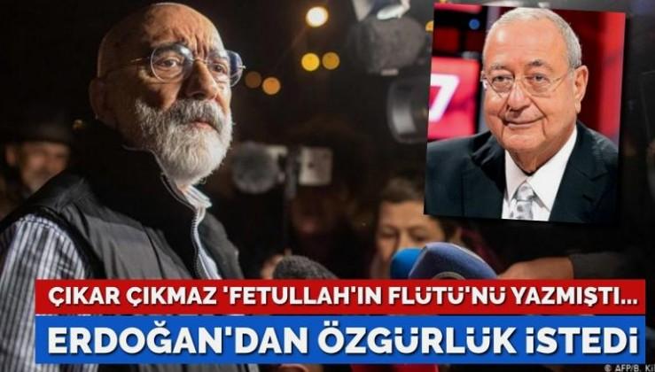 Liberal dayanışması… 'Fetullah'ın flütü'nü yazan Altan için Erdoğan'dan 'özgürlük' istedi
