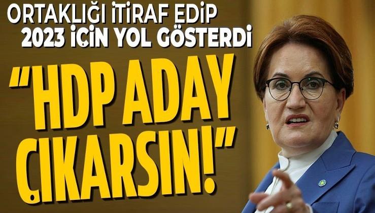 Meral Akşener HDP ile 2019'daki ortaklığı itiraf edip tavsiyede bulundu: HDP 2023'te aday çıkarmalı