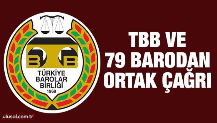 TBB ve 79 barodan ortak çağrı