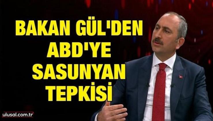 Bakan Gül'den ABD'ye Sasunyan tepkisi