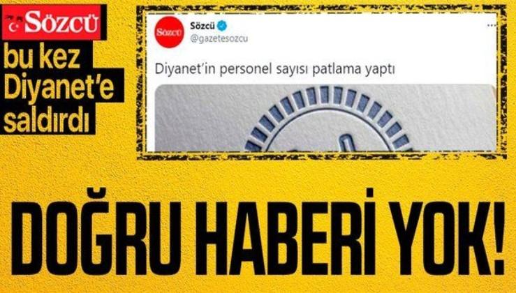 """Diyanet İşleri Başkanlığı'ndan Sözcü Gazetesi'nin """"Diyanet'in personel sayısı patlama yaptı"""" haberine yalanlama!"""
