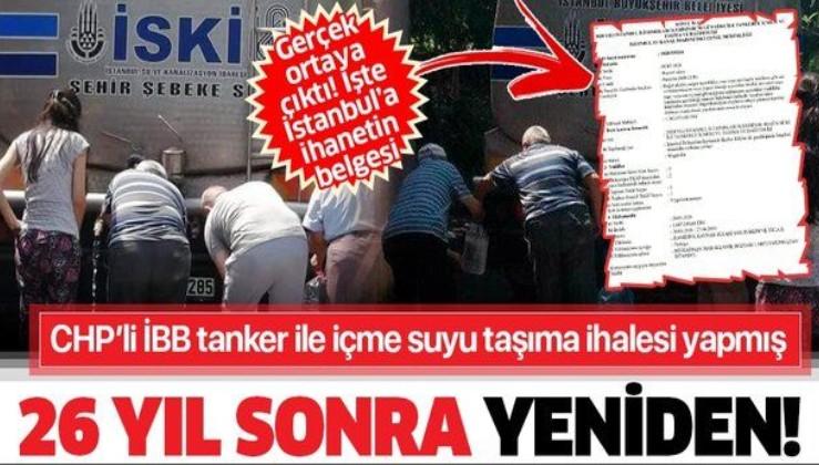 İstanbul'da 26 yıl sonra taşıma su dönemi: İBB 'tanker ile içme suyu taşıma' ihalesi yapmış!