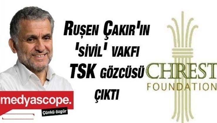 Ruşen Çakır'ın 'sivil' vakfı TSK gözcüsü çıktı