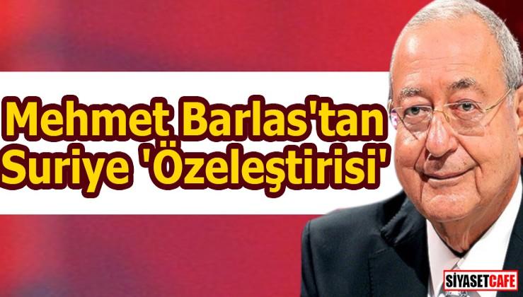 Mehmet Barlas'tan Suriye 'Özeleştirisi'