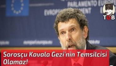 Sorosçu Kavala Gezi'nin Temsilcisi Olamaz!