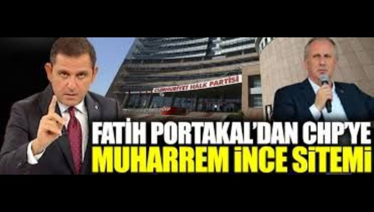 Fatih Portakal'dan CHP'ye 'Muharrem İnce' sitemi