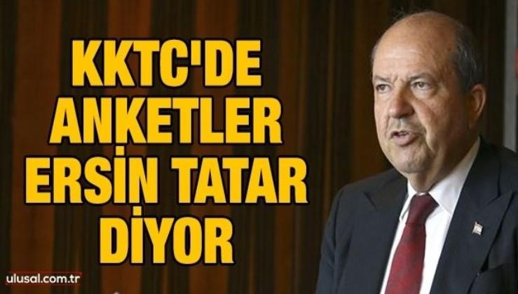 KKTC'de anketler Ersin Tatar diyor