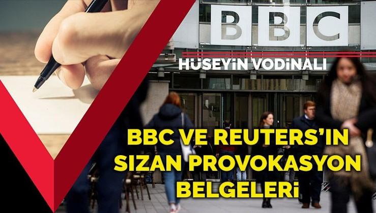 İnsan hakları, demokrasi ve sansür... BBC ve Reuters'ın sızan provokasyon belgeleri
