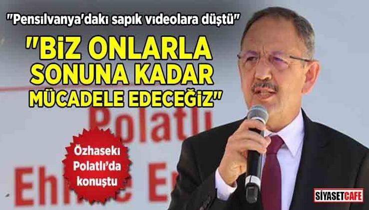 """Mehmet Özhaseki'den FETÖ ve PKK'ya mesaj: """"Sonuna kadar mücadele edeceğiz"""""""