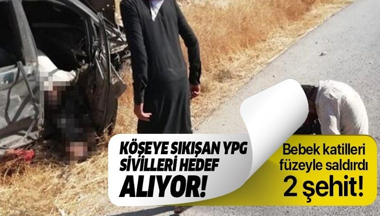 YPG sivillere füzeyle saldırdı: 2 şehit!.
