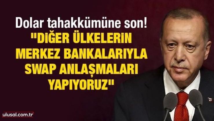 """Dolar tahakkümüne son! Cumhurbaşkanı Erdoğan: """"Diğer ülkelerin merkez bankalarıyla SWAP anlaşmaları yapıyoruz"""""""