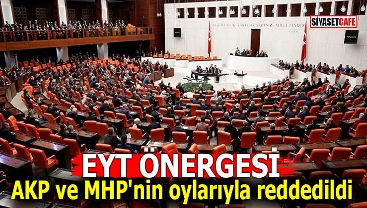 EYT önergesi AKP ve MHP'nin oylarıyla reddedildi