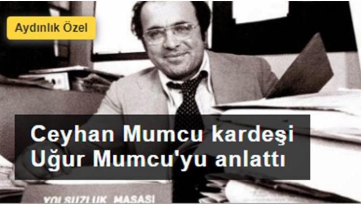 Ceyhan Mumcu, kardeşi Uğur Mumcu'yu anlattı: Ana konusu terör destekçisi ABD idi