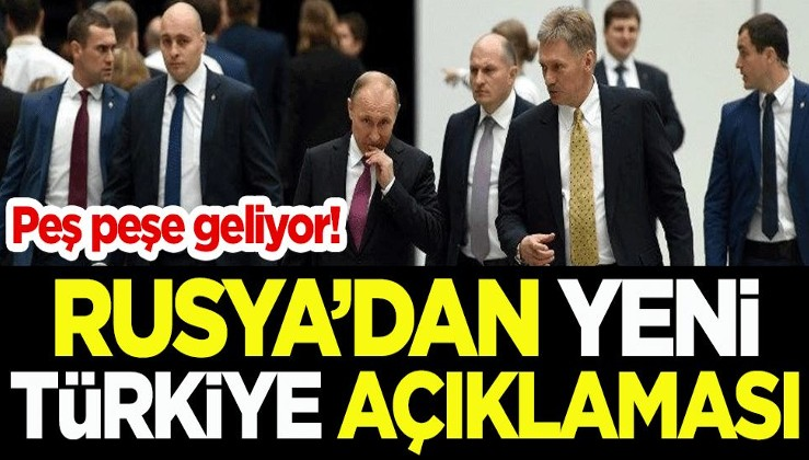 Peş peşe geliyor! Rusya'dan yeni Türkiye açıklaması