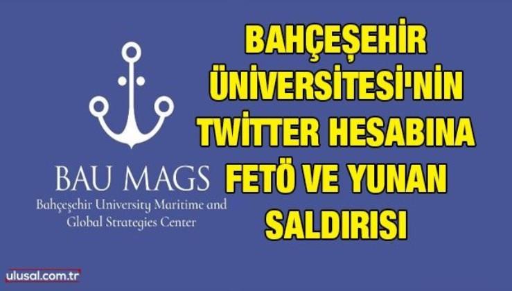 Bahçeşehir Üniversitesi'nin Twitter hesabına FETÖ ve Yunan saldırısı