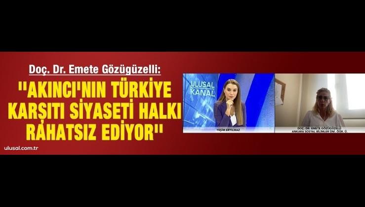 Doç. Dr. Emete Gözügüzelli:' 'Akıncı'nın Türkiye karşıtı siyaseti halkı rahatsız ediyor''