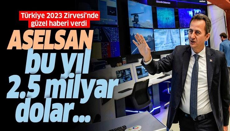 ASELSAN Yönetim Kurulu Başkanı Prof. Dr. Haluk Görgün: ASELSAN bu seneyi 2,5 milyar dolara yakın ciro ile kapatacak.