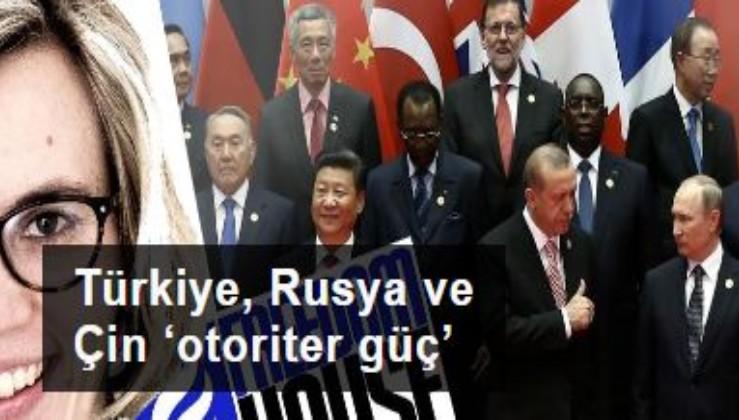 Amerikan Freedom House raporunu yayımladı: Türkiye, Rusya ve Çin 'otoriter güç'