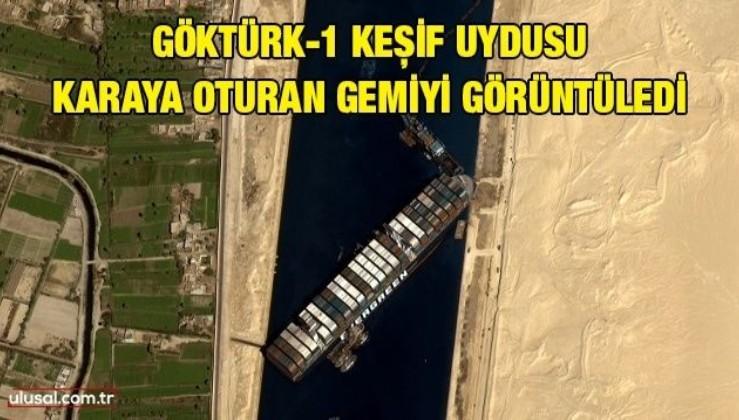 Göktürk-1 Keşif Uydusu karaya oturan gemiyi görüntüledi