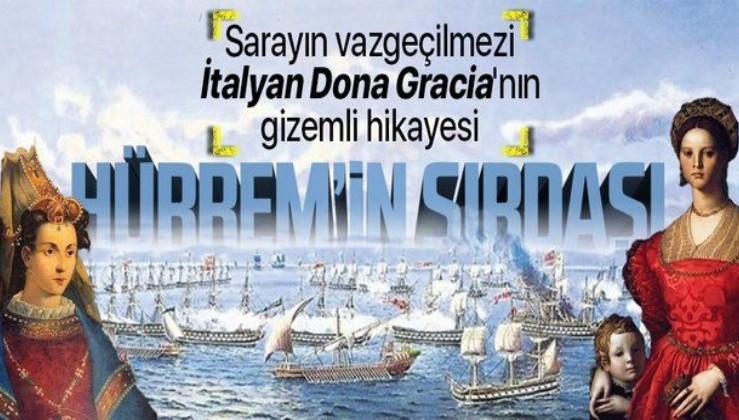 Hürrem Sultan ve Sultan Selim'in gücün kapısını araladı... Kanuni'nin bankeri Dona Gracia Mendes'in gizemli hikayesi