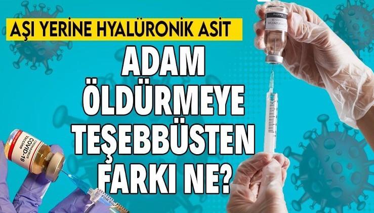 Kovid-19 aşılarında görülmemiş dolandırıcılık! Saf su ve hyalüronik asit