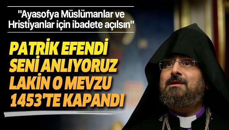 Türkiye Ermenileri 85. Patriği Sahak Maşalyan: Ayasofya ibadete açılsın