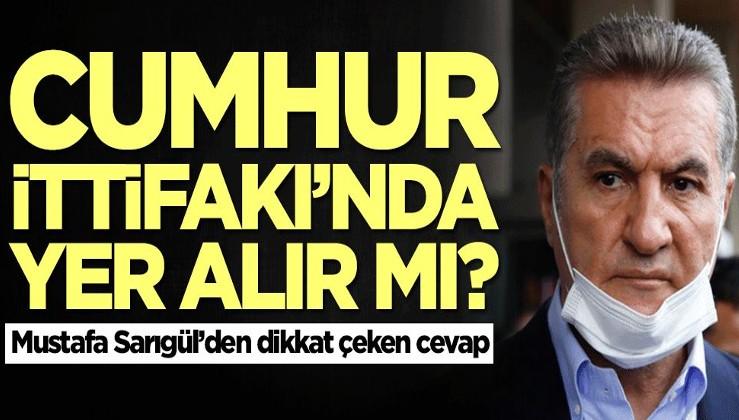Cumhur İttifakı'nda yer alırlar mı? Mustafa Sarıgül cevapladı