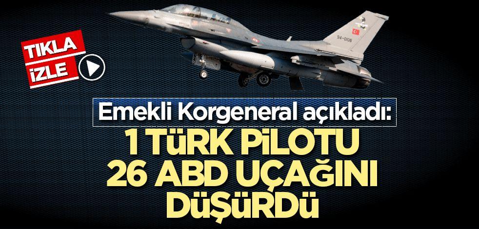 Emekli Korgeneral açıkladı: 1 Türk pilotu 26 ABD uçağını düşürdü