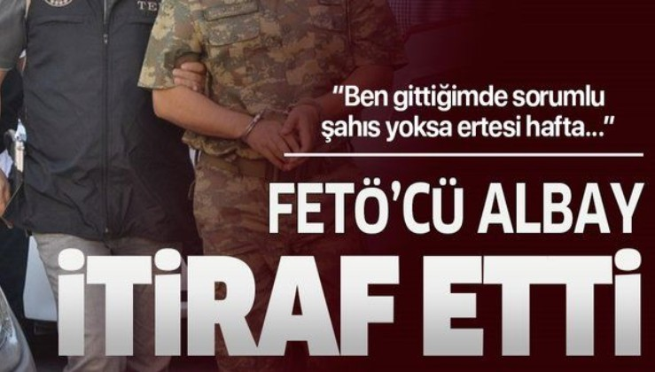 """FETÖ'cü albaydan """"ankesör"""" itirafı."""